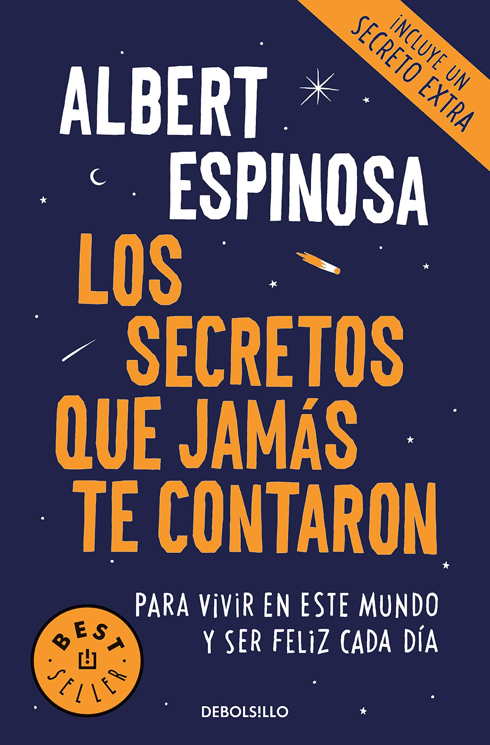 Los secretos que jamás te contaron: Para vivir en este mundo y ser feliz  cada día BEST SELLER: Amazon.es: Albert Espinosa: Libros