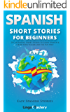 Spanish Short Stories for Beginners: 20 Captivating Short Stories to Learn Spanish & Grow Your Vocabulary the Fun Way! (Easy Spanish Stories Book 1) (English Edition)