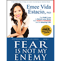 Fear Is Not My Enemy: The PAME Code to Retrain Your Brain from Fear to Courage and an Amazing Life! (Psychology in your life Book 3) (English Edition)
