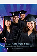 Hola! Academic Success: Introducing Student Case Management (SCM) (First Book) Kindle Edition