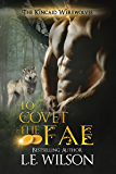 To Covet The Fae: A Paranormal Shifter Romance (The Kincaid Werewolves Book 1)