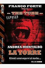 La torre (The Tube Exposed) (Italian Edition) Kindle Edition