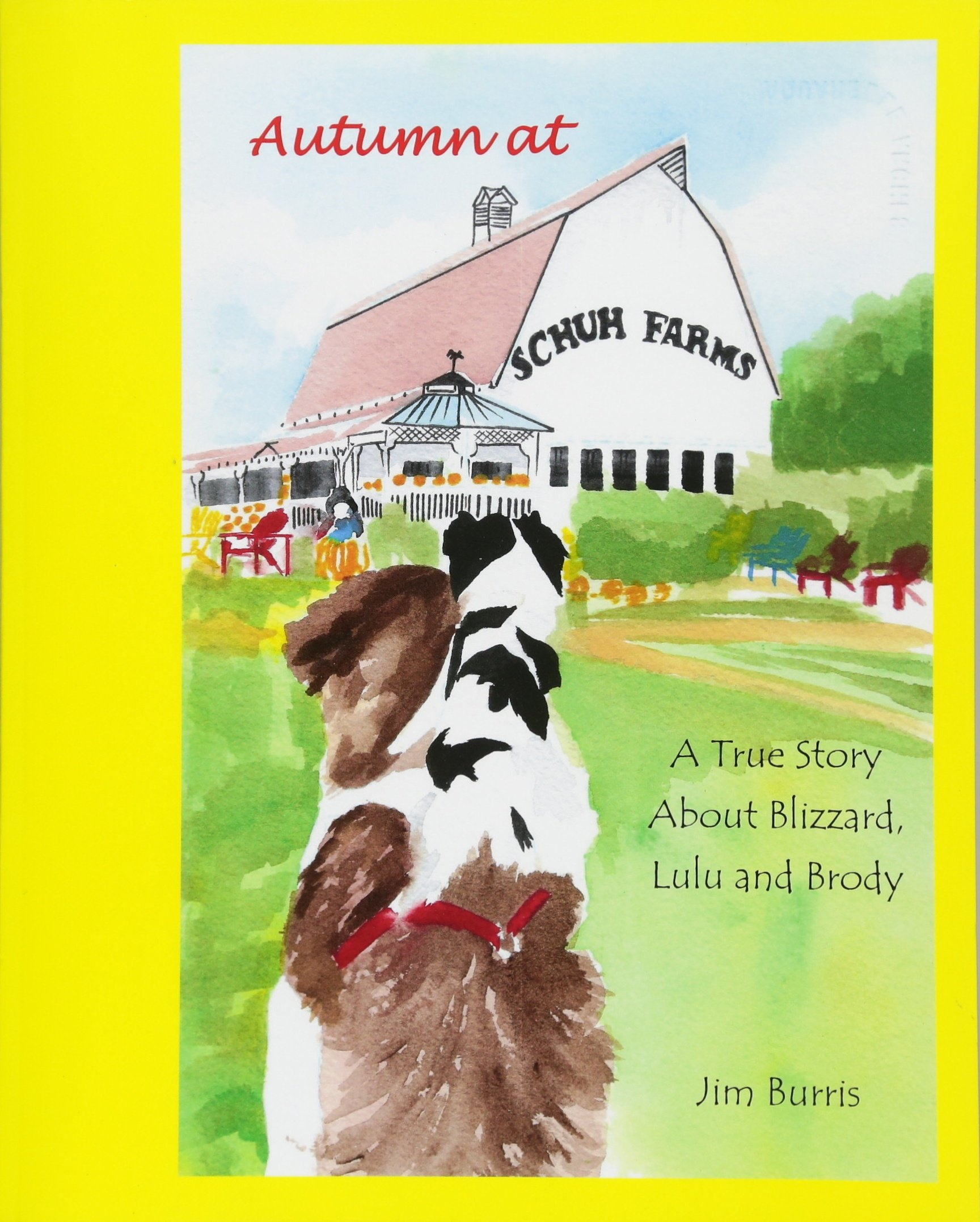 14fad54ba2c43 Autumn at Schuh Farms: A True Story about Blizzard, Brody and Lulu ...