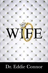 Wife: Becoming the Right One for the Right One Kindle Edition