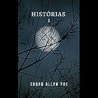 Histórias 1: A primeira parte de uma edição com as grandes histórias de terror de Edgar Allan Poe