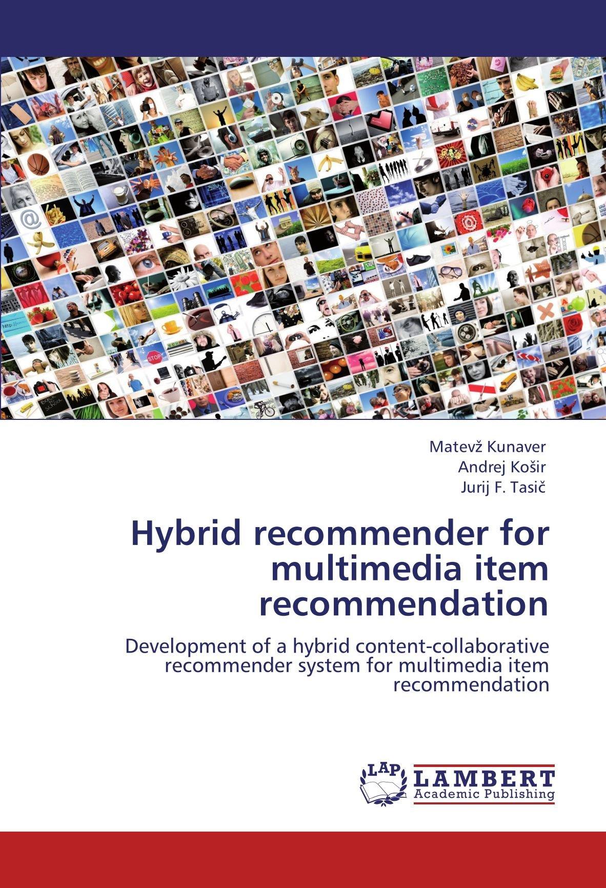 Hybrid recommender for multimedia item recommendation
