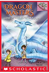 Shine of the Silver Dragon: A Branches Book (Dragon Masters #11) Kindle Edition