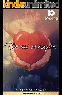 En mi corazón (Corazones nº 1) (Spanish Edition)