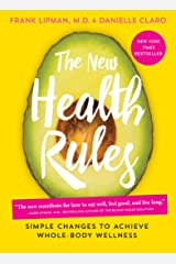 The New Health Rules: Simple Changes to Achieve Whole-Body Wellness Kindle Edition