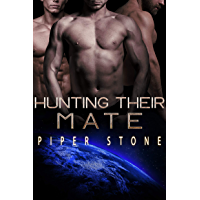 Hunting Their Mate: A Dark Sci-Fi Reverse Harem Romance