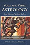Yoga and Vedic Astrology - Sister Sciences of Spiritual Healing