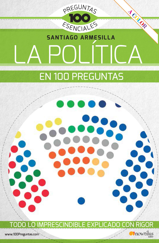 La Política En 100 Preguntas 100 Preguntas esenciales: Amazon.es ...