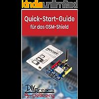 SIM900 GPRS Shield - Der offizielle Quick-Start-Guide von AZ-Delivery!: Arduino, Raspberry Pi und Mikrocontroller (German Edition)
