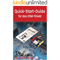 SIM900 GPRS Shield - Der offizielle Quick-Start-Guide von AZ-Delivery!: Arduino, Raspberry Pi und Mikrocontroller (German Edition)