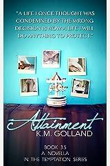 Attainment: A Temptation Companion Novella (The Temptation Series) Kindle Edition