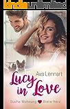 Lucy in Love: Suche Wohnung <3 Biete Herz