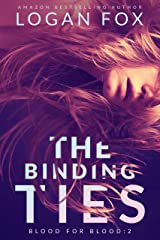 The Binding Ties (Blood for Blood Book 2) Kindle Edition