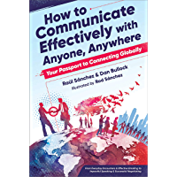 How to Communicate Effectively With Anyone, Anywhere: Your Passport to Connecting Globally (English Edition)
