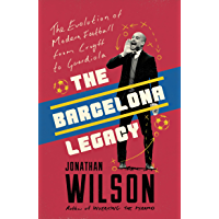 The Barcelona Legacy: Guardiola, Mourinho and the Fight For Football's Soul