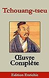 L'œuvre complète de Tchouang-tseu (Edition Enrichie)