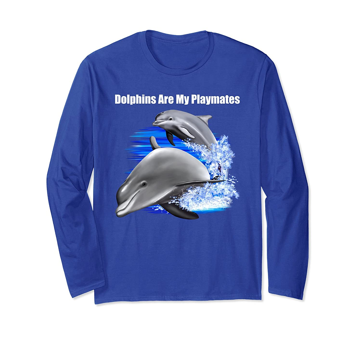 Dolphin Design Long Sleeve T-Shirt Dolphins Are Playmates.-mt