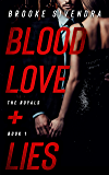 BLOOD, LOVE AND LIES (THE ROYALS Book 1)