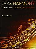Jazz harmony. Le basi della teoria e dell'armonia
