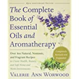 The Complete Book of Essentials Oils and Aromatherapy, Completely Revised and Expanded (Over 800 Natural, Nontoxic, and…