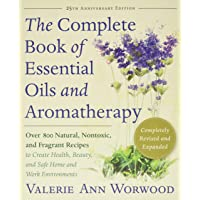 The Complete Book of Essential Oils and Aromatherapy, Revised and Expanded: Over 800 Natural, Nontoxic, and Fragrant…