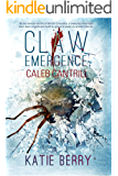 CLAW: Emergence - Caleb Cantrill: Tales from Lawless: A Novelette - A Western Horror Thriller