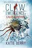 CLAW: Emergence - Caleb Cantrill: Tales from Lawless -- A Novelette