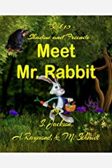 Shadow and Friends Meet Mr. Rabbit Kindle Edition