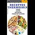 THERMOMIX: 59 RECETTES RAPIDES, DELICIEUSES ET FAIBLES EN GLUCIDES: Les meilleures recettes saines pour votre Thermomix