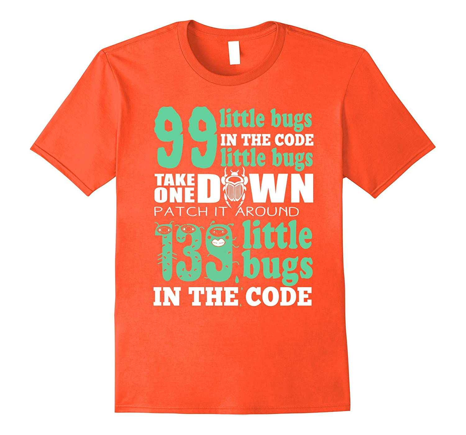 99 Little Bugs In The Code T Shirt 117