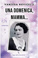 Una domenica, mamma... (Saga della Serenella Vol. 2) (Italian Edition) Kindle Edition