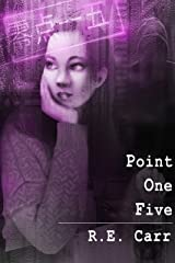 Point One Five (Rules Undying Book 4) Kindle Edition