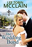 The Wedding Bond (Christian Romance): Sacred Bond Series: Book 5