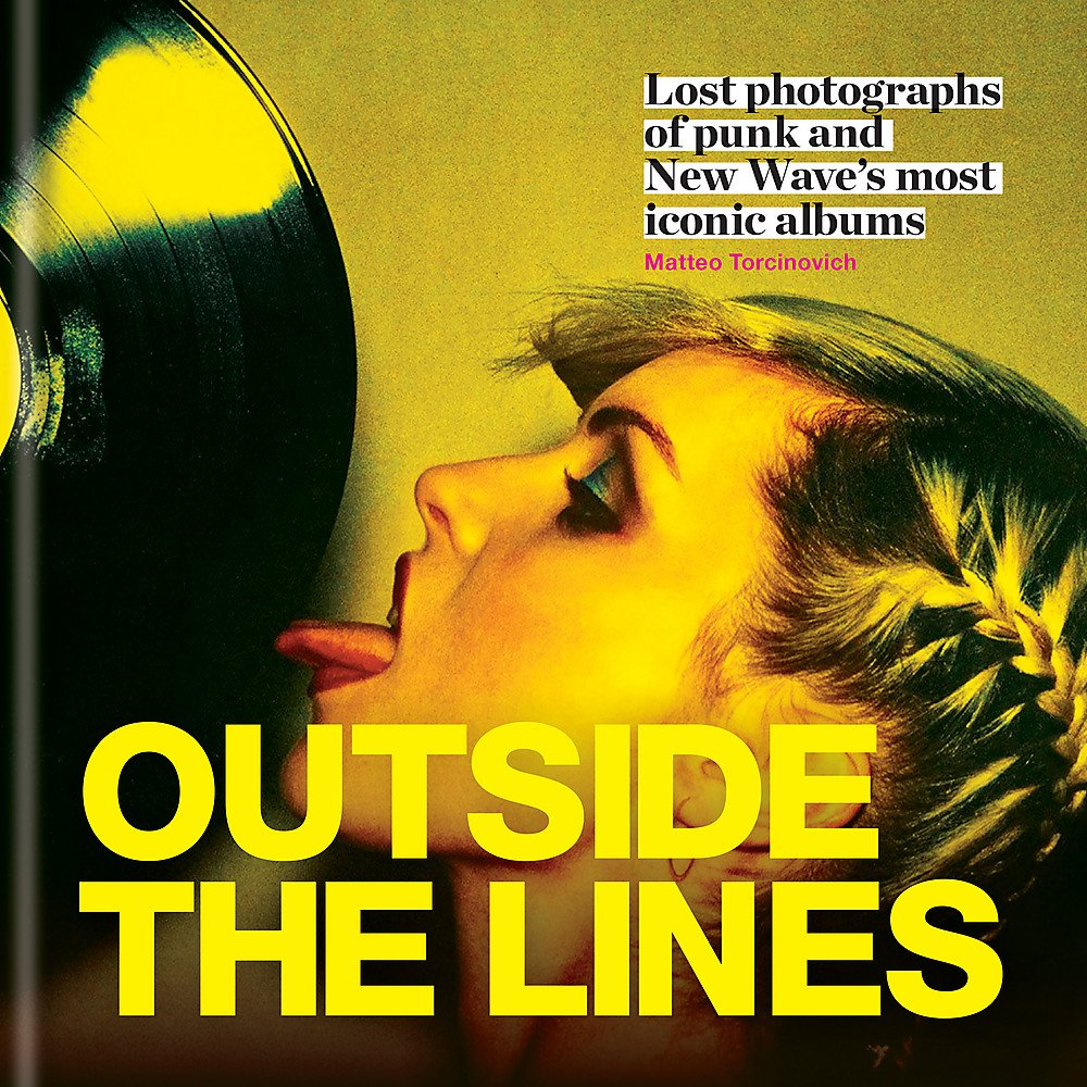 Outside The Lines  Lost Photographs Of Punk And New Wave's Most Iconic Albums