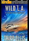 Wild L.A.: A Coastal Caribbean Adventure (Tyson Wild Thriller Book 16)