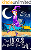 Two Hexes Are Better Than One: A Lesbian Cozy Mystery