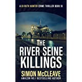 The River Seine Killings : A Snowdonia Murder Mystery (A DI Ruth Hunter Crime Thriller Book 10)
