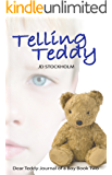 Telling Teddy (Dear Teddy A Journal Of A Boy Book 2)