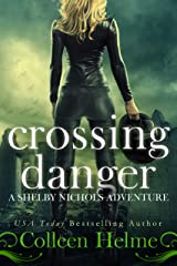Crossing Danger: A Paranormal Women's Fiction Novel (Shelby Nichols Adventure Book 7) Kindle Edition