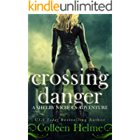 Crossing Danger: A Shelby Nichols Mystery Adventure (Shelby Nichols Adventure Book 7)