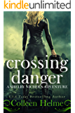 Crossing Danger: A Paranormal Women's Fiction Novel (Shelby Nichols Adventure Book 7)