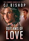 OUTLAWS OF LOVE (The Cowboy Gangster Book 3)