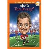 Who Is Tom Brady? (Who HQ Now)