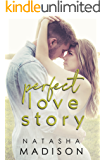 Perfect Love Story (Love Series Book 1)