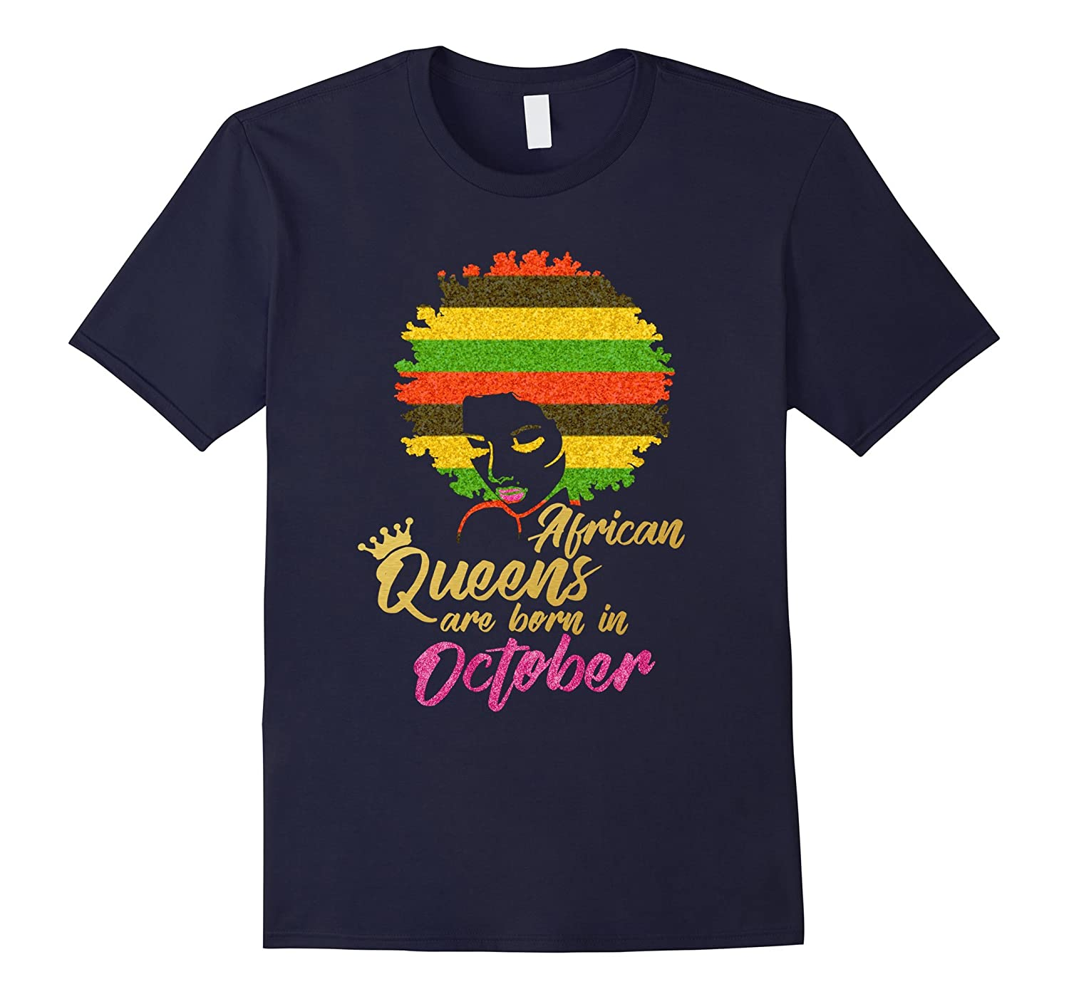 African Queens Are Born In October Birthday T-Shirt Women-ANZ