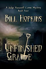 Unfinished Grave (Judge Rosswell Carew Series Book 4) Kindle Edition
